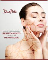 Ressecamento da pele na Menopausa