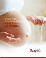Produtos Dermatológicos liberados na Gravidez